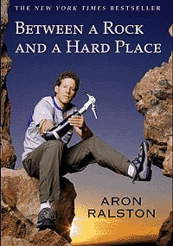 Aron Ralston's Between a Rock and a Hard Place  is a bestseller.
