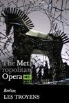 The Metropolitan Opera: Les Troyens