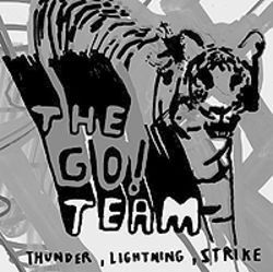 Thunder, Lightning, Strike: The Go! Team&#039;s antidote to 