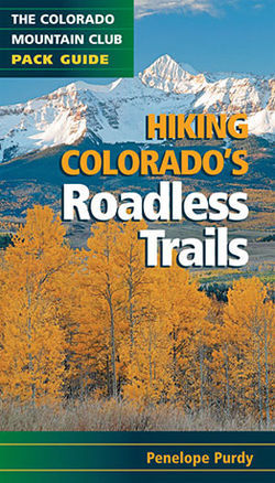 Enjoy the path less traveled with Hiking Colorado&#039;s Roadless Trails.