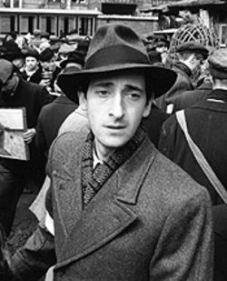 Adrien Brody is a Holocaust survivor in The Pianist.