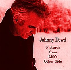 Johnny DowdPictures From Life's Other Side