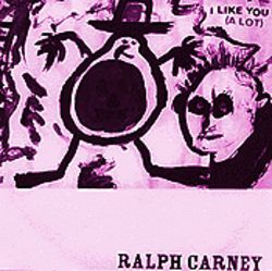 Ralph CarneyI like You (a Lot)