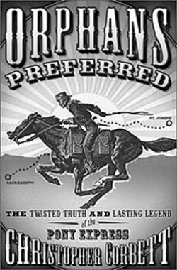 The Pony Express rides again in Christopher Corbett's  new book.