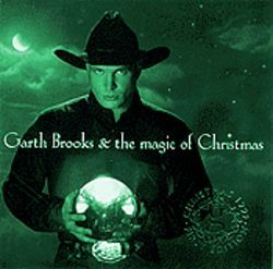 Garth Brooks Garth Brooks & the Magic of Christmas